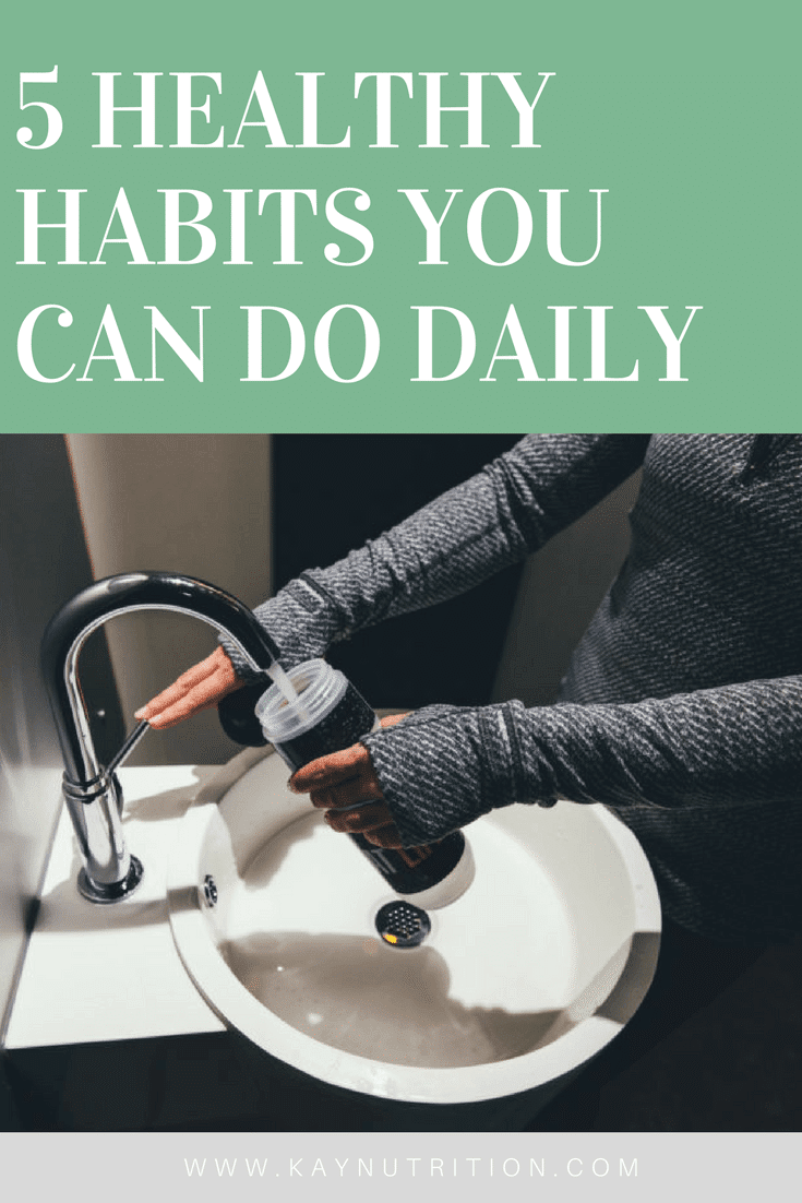 5 Healthy Habits I do Daily