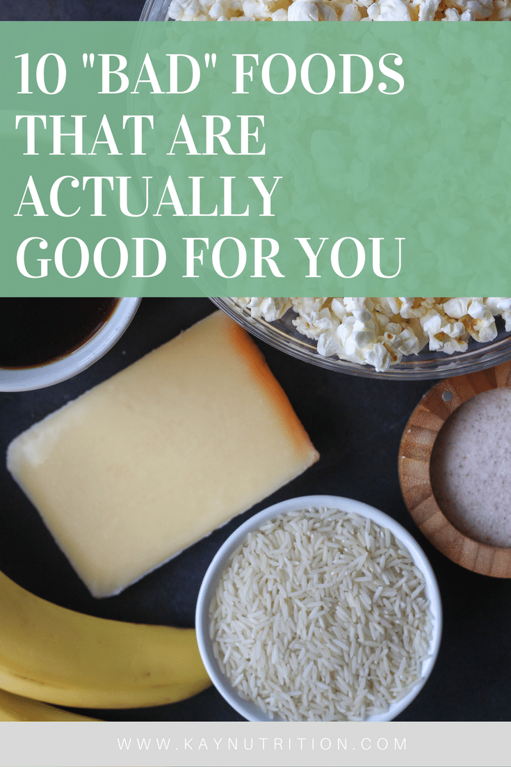 "10 ""Bad"" Foods that are Good for You"