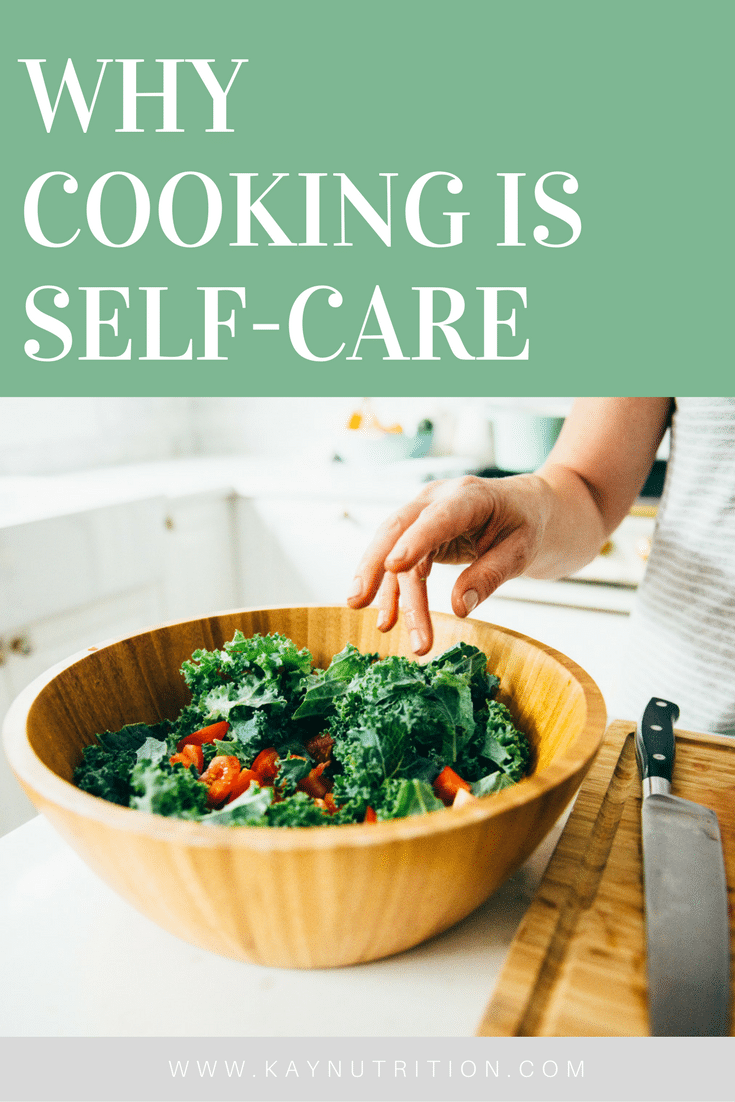 Why Cooking is Self-Care