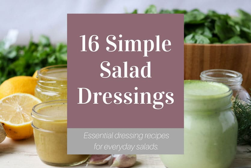 16 Simple Salad Dressings: Essential dressing recipes for everyday salads!