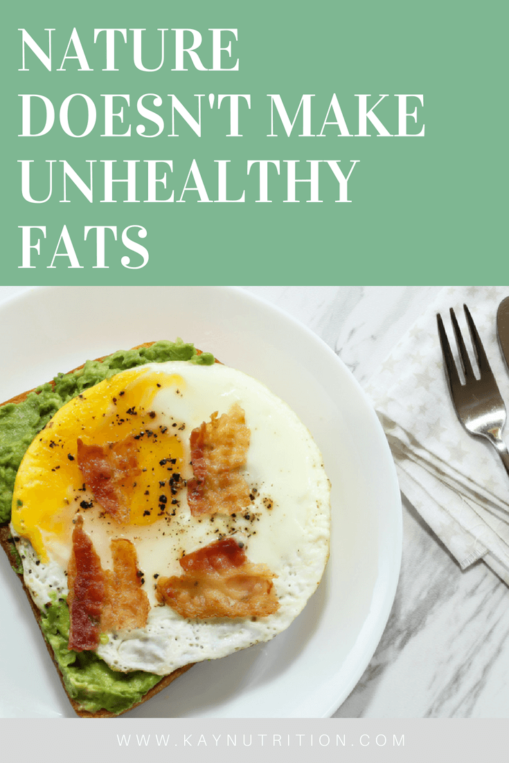 Nature doesn't make Unhealthy Fats