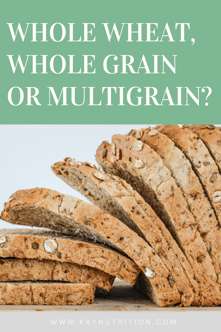 Whole wheat, whole grain or multigrain?