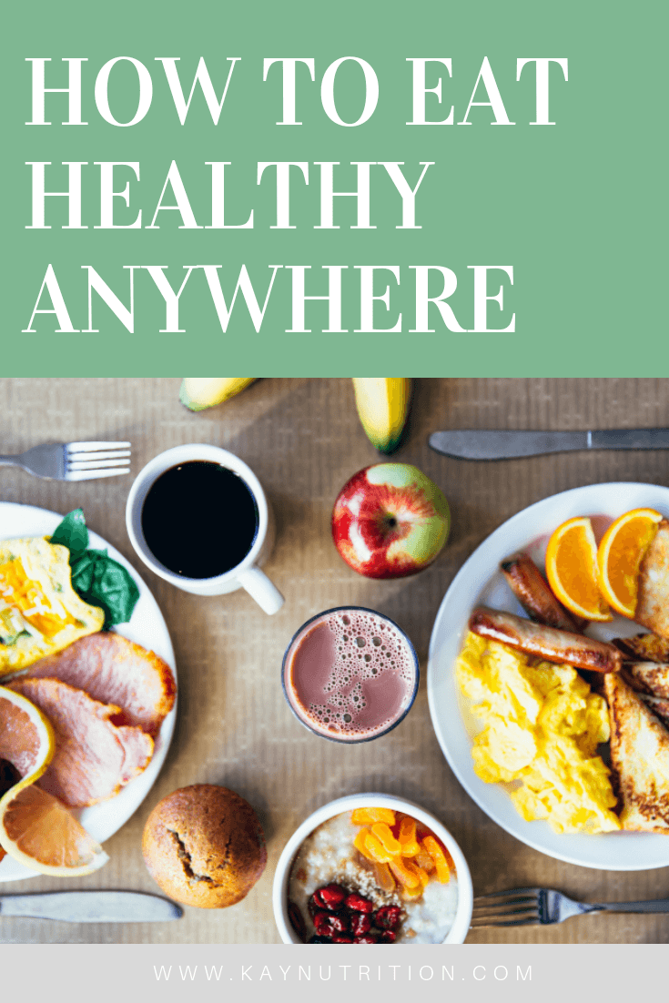 How to Eat Healthy Anywhere