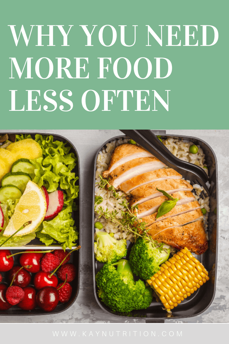 Why You Need More Food Less Often