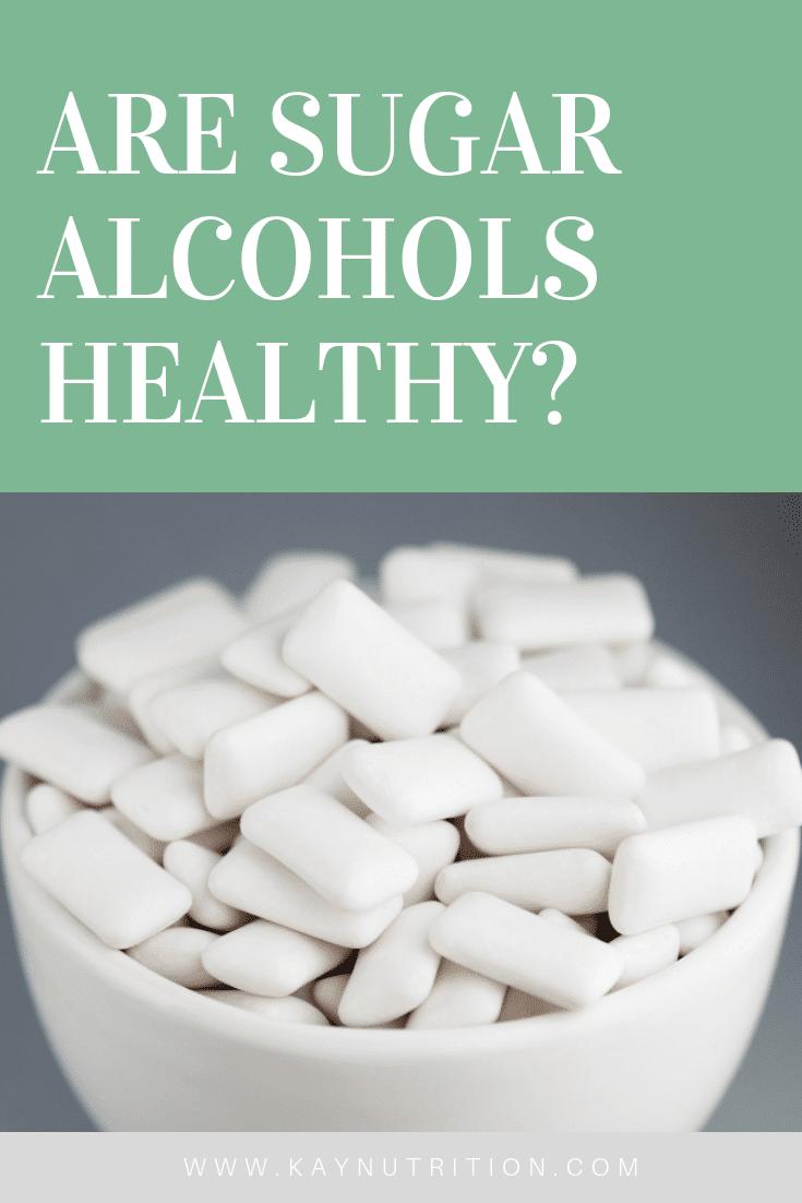 Are Sugar Alcohols Healthy?