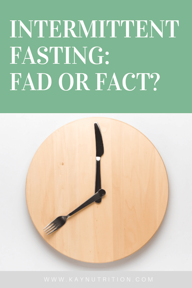 Intermittent Fasting: Fad or Fact?