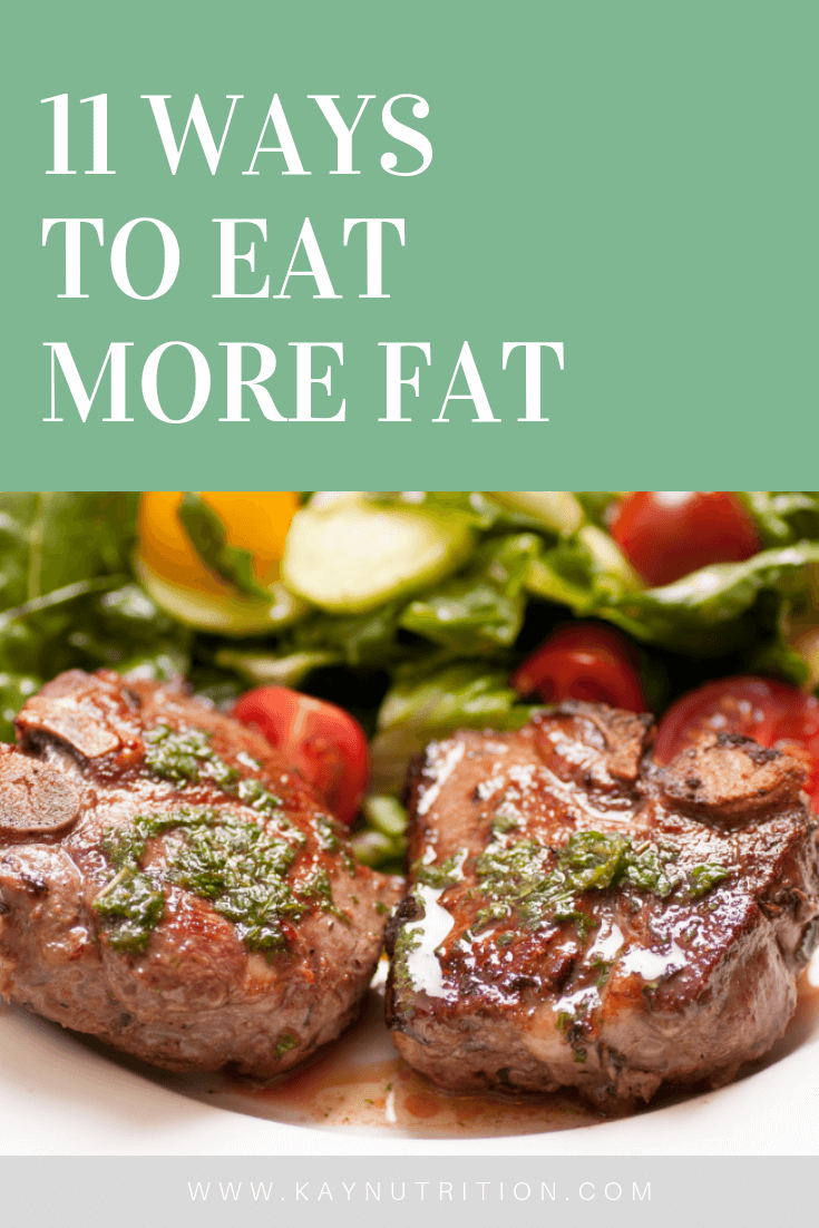 11 Ways to Eat More Fat