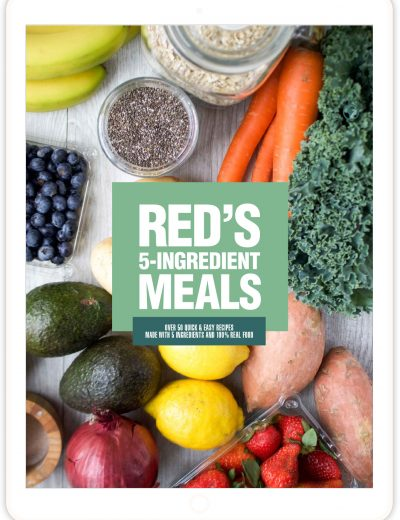 Red's 5-Ingredient Meals: Over 50 Quick & Easy Recipes Made with 5 Ingredients and 100% Real Food!