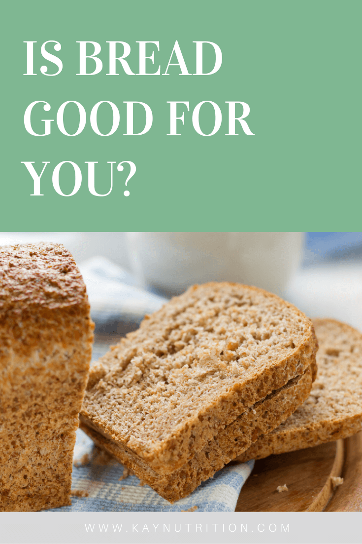 Is Bread Good for You?
